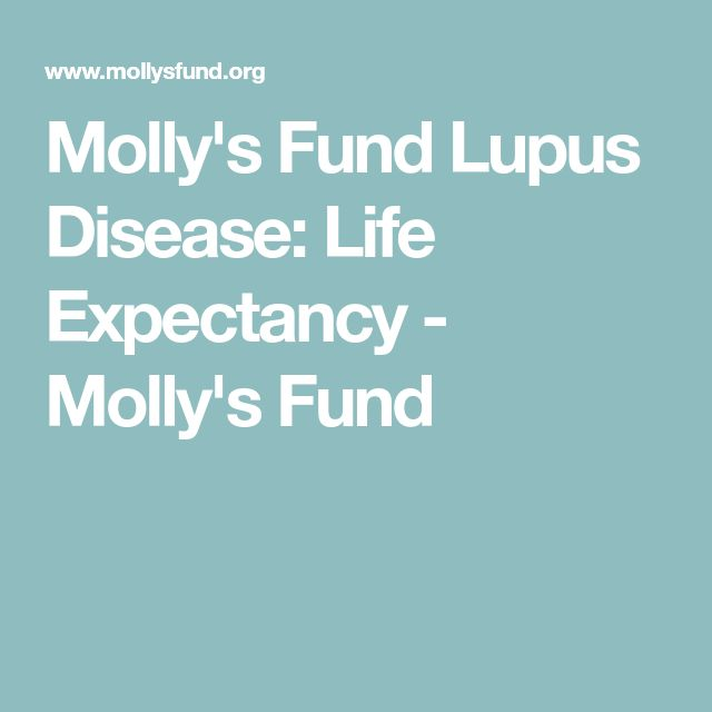 Molly's Fund Lupus Disease: Life Expectancy - Molly's Fund