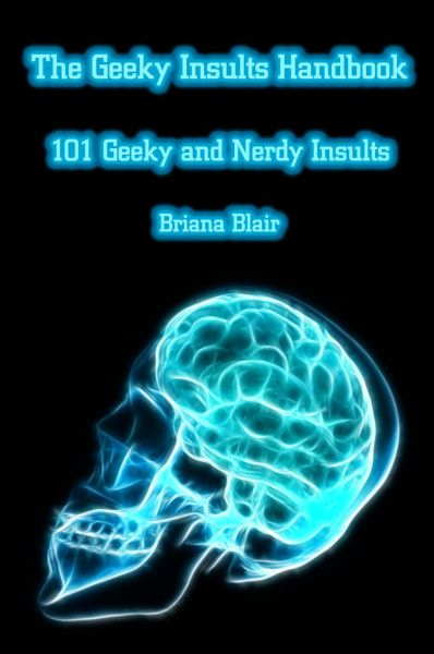 The Geeky Insults Handbook - 101 Geeky and Nerdy Insults By Briana Blair - Humor Ebook - BrianaDragon Creations