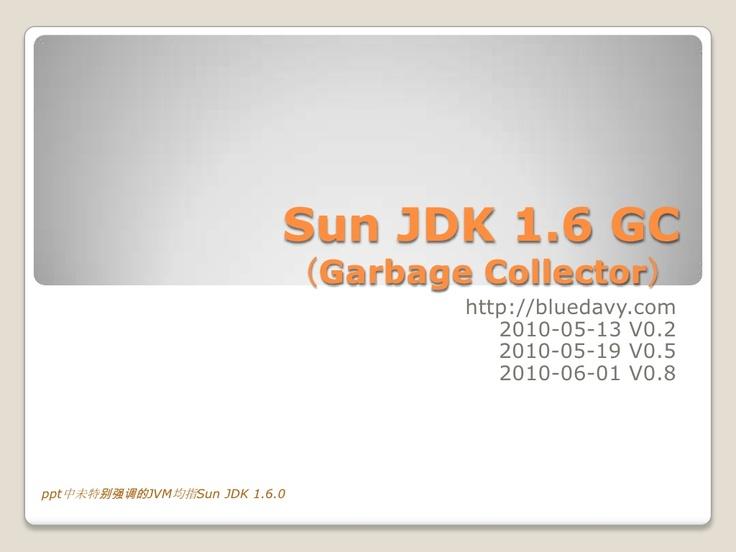 sun-jdk-16-gc by bluedavy lin via Slideshare