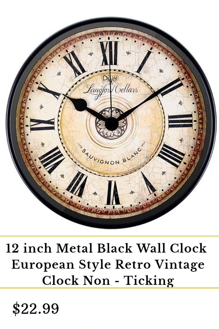 12 Inch Metal Black Wall Clock European Style Retro Vintage Clock Non Ticking Whisper Quiet Batter In 2020 Black Wall Clock Vintage Clock Clock