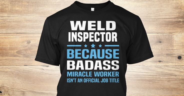 Weld Inspector Because Badass Miracle Worker Isn't An Official Job Title.   If You Proud Your Job, This Shirt Makes A Great Gift For You And Your Family.  Ugly Sweater  Weld Inspector, Xmas  Weld Inspector Shirts,  Weld Inspector Xmas T Shirts,  Weld Inspector Job Shirts,  Weld Inspector Tees,  Weld Inspector Hoodies,  Weld Inspector Ugly Sweaters,  Weld Inspector Long Sleeve,  Weld Inspector Funny Shirts,  Weld Inspector Mama,  Weld Inspector Boyfriend,  Weld Inspector Girl,  Weld Inspector…