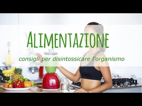 Consigli per disintossicare l'organismo con l'alimentazione
