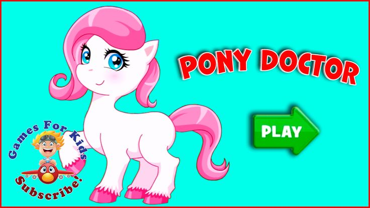 Baby Gameplay Pony Doctor | Animal Games for Kids