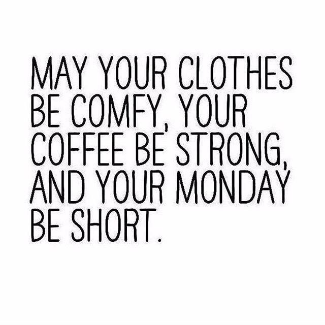 """""""Che i tuoi vestiti siano comodi, il tuo caffè sia bello forte e il tuo lunedì duri poco"""". Un buon mantra per la domenica sera ☕️  via @huffpostweddings @popsugar #mondaymorning #endoftheweekend #hellomonday #sundaymood #sunday #motivational #inspiring #puoifarcela"""