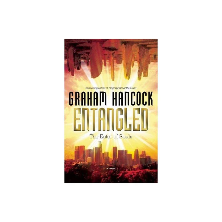 Entangled by graham hancock paperback graham hancock