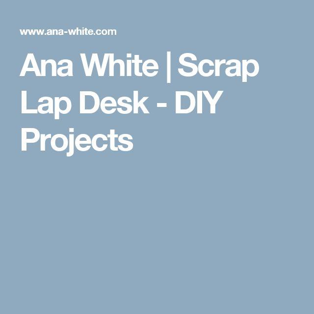 Ana White | Scrap Lap Desk - DIY Projects