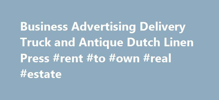Business Advertising Delivery Truck and Antique Dutch Linen Press #rent #to #own #real #estate http://rental.remmont.com/business-advertising-delivery-truck-and-antique-dutch-linen-press-rent-to-own-real-estate/  #truck rentals one way # Business Advertising Delivery Truck and Antique Dutch Linen Press – $8900 (YouTube Asheville Trash to Treasures) Looking for a great Business Investment? Need to spend some business cash? Looking for a moving billboard for your business? These off market…