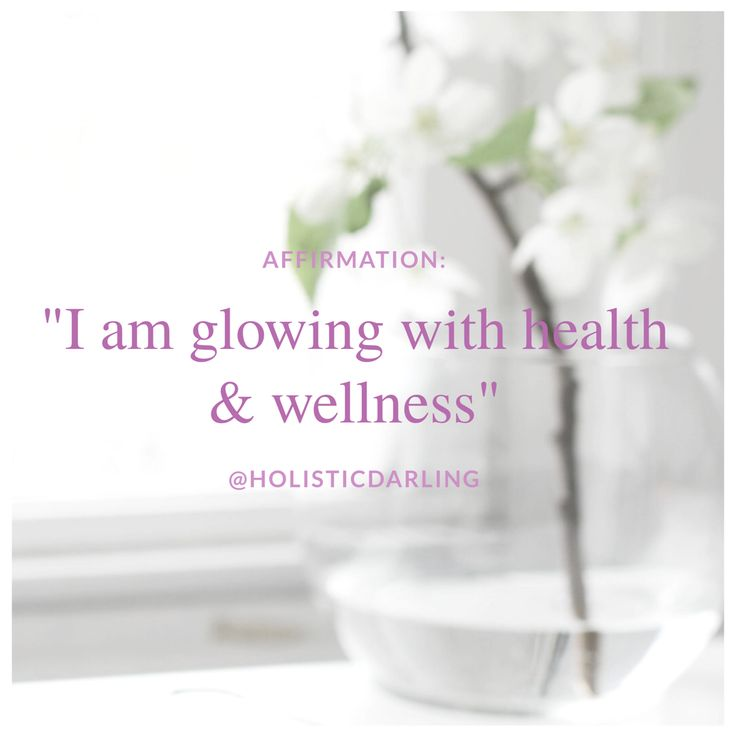 """""""I am glowing in health & wellness""""  #Affirmations #SelfCare #Wellness #Holistic #Quotes #Quote #Positive #Health"""