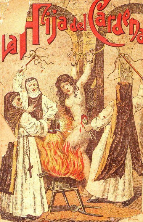 """La Hija del Cardenal"" (""The Daughter of the Cardinal"") a classic example of anti-Catholic propaganda/pornography"