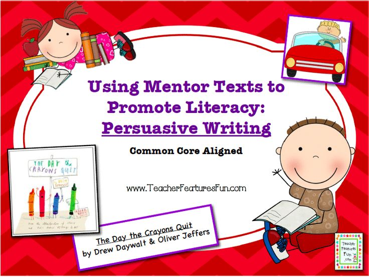 Using Mentor Texts to Promote Literacy: Persuasive Writing (Common Core Aligned) Using a popular new picture book (The Day the Crayons Quit by Drew Daywalt and Oliver Jeffers), this unit targets persuasive writing. Geared toward 2nd and 3rd graders, your students will LOVE this book! (18 pages)
