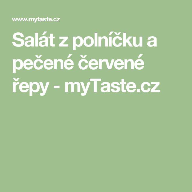 Salát z polníčku a pečené červené řepy - myTaste.cz
