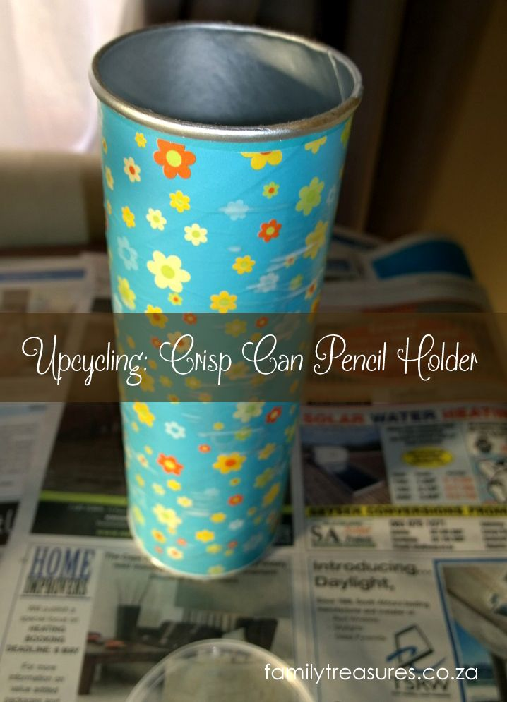 Upcycling: Crisp Can Pencil / Pen Holder - familytreasures.co.za