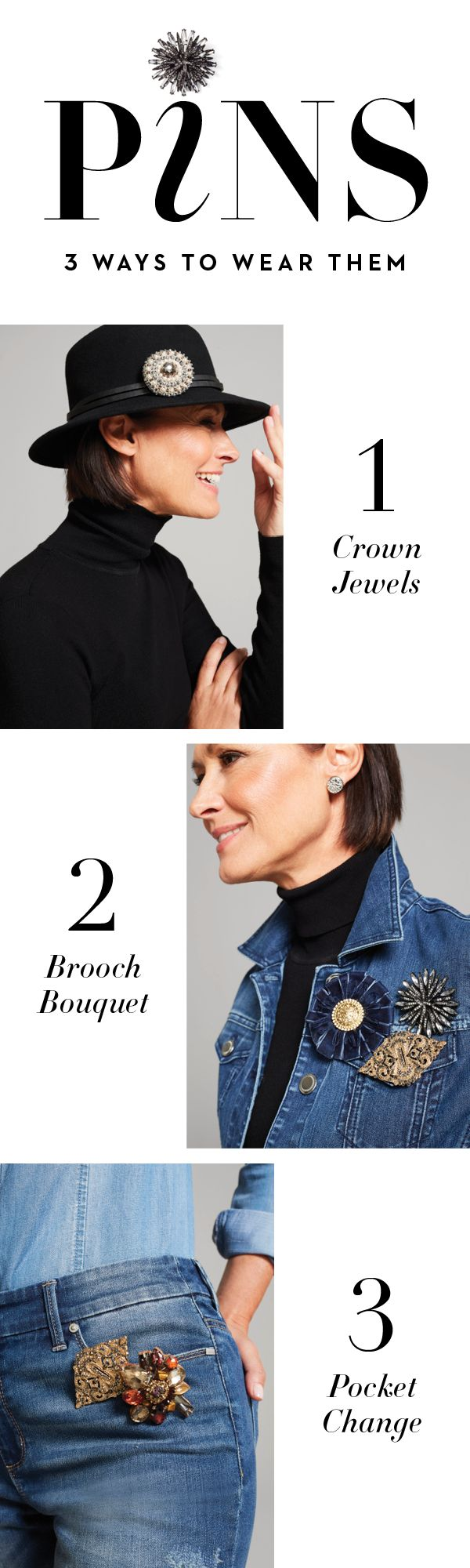 Broaches are more versatile than you might think. Use these statement makers to customize your look, from head to toe.