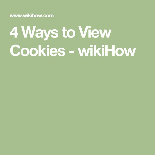 4 Ways to View Cookies - wikiHow