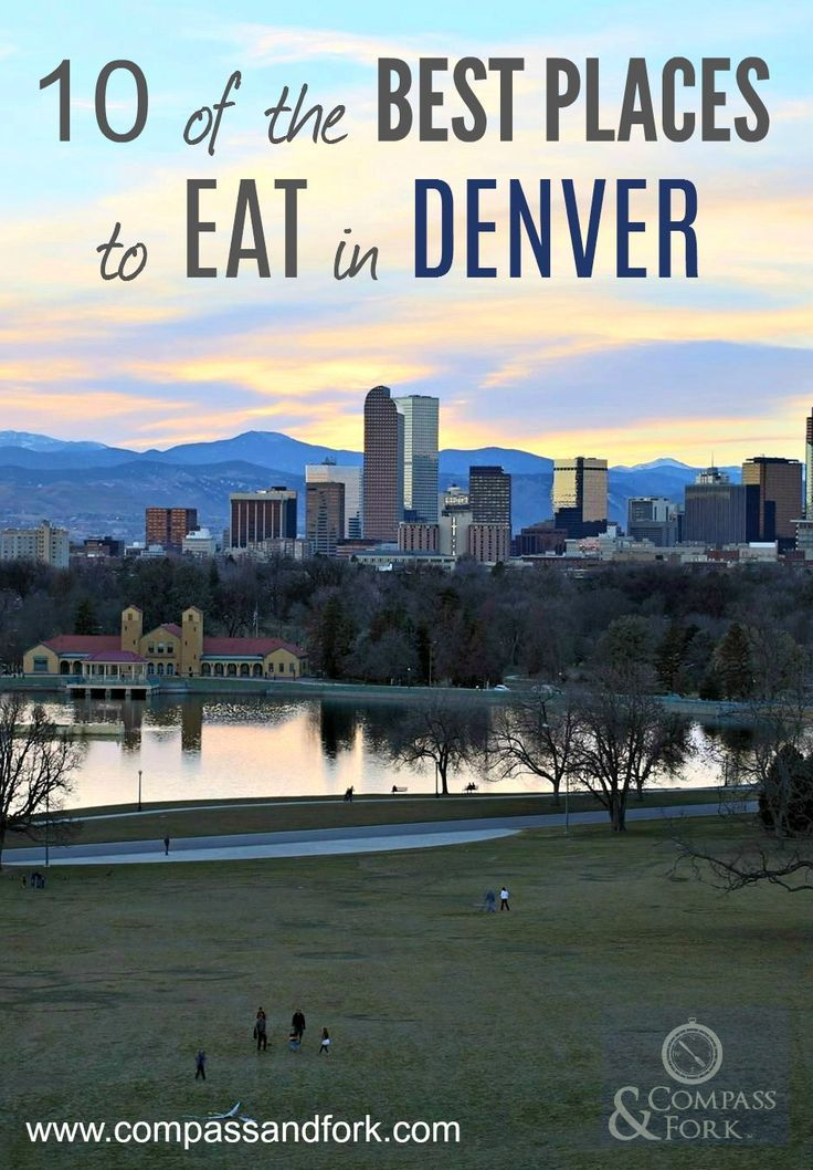 10 of the Best Places to Eat in Denver  http://www.compassandfork.com