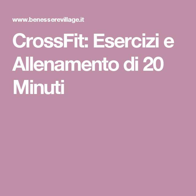 CrossFit: Esercizi e Allenamento di 20 Minuti