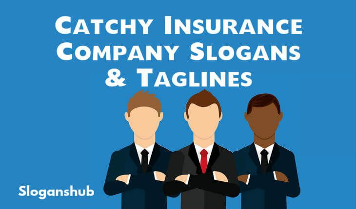 In This Post You Will Find 77 Insurance Company Slogans