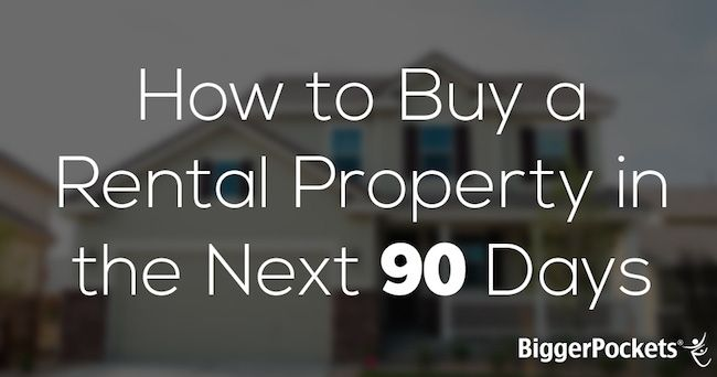 How to Buy a Rental Property in the Next 90 Days (With Bonus PDF!)