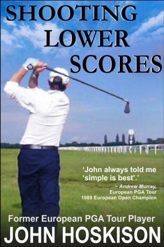 Shooting Lower Scores by John Hoskison ~ Think like a pro and you will shoot lower scores. The art of saving shots on the golf course is a skill; and like any skill it can be improved. No matter what your handicap! Whatever you struggle with—wasted shots around the green, inaccurate iron shots, missed fairways or too many shots lost in the sand—the unique coaching advice offered by PGA European Tour Player and Golf Pro John Hoskison will improve your game