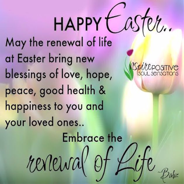 Happy Easter May The Renewal Of Life At Easter Bring New Blessings