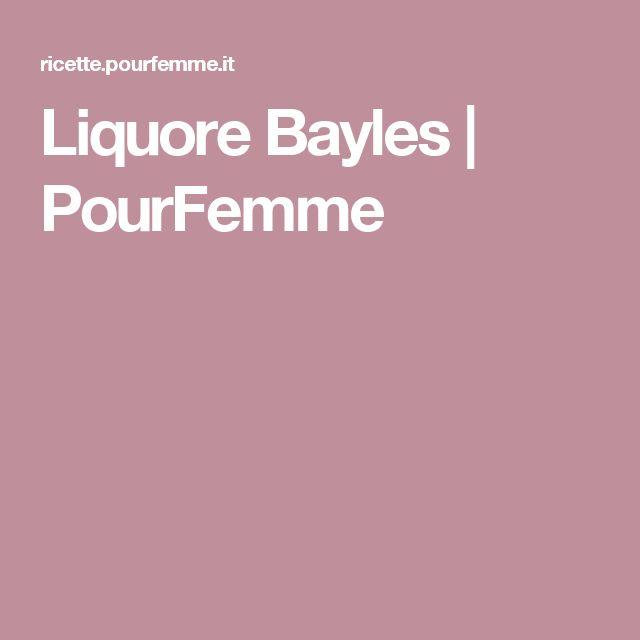 Liquore Bayles | PourFemme