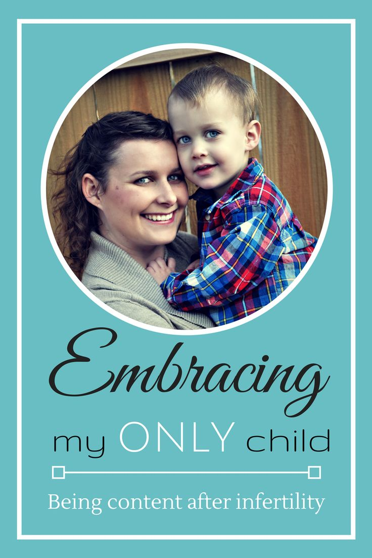 Embracing my only child: Being content after infertility. Read by: Cloth Diaper Revival. I never in a million years thought I'd be writing this post. I'm the mom to an only child and I love every minute of it! In fact, if I never have another baby, that's okay with me. I never wanted just one. I never thought even two was enough. I wanted four.