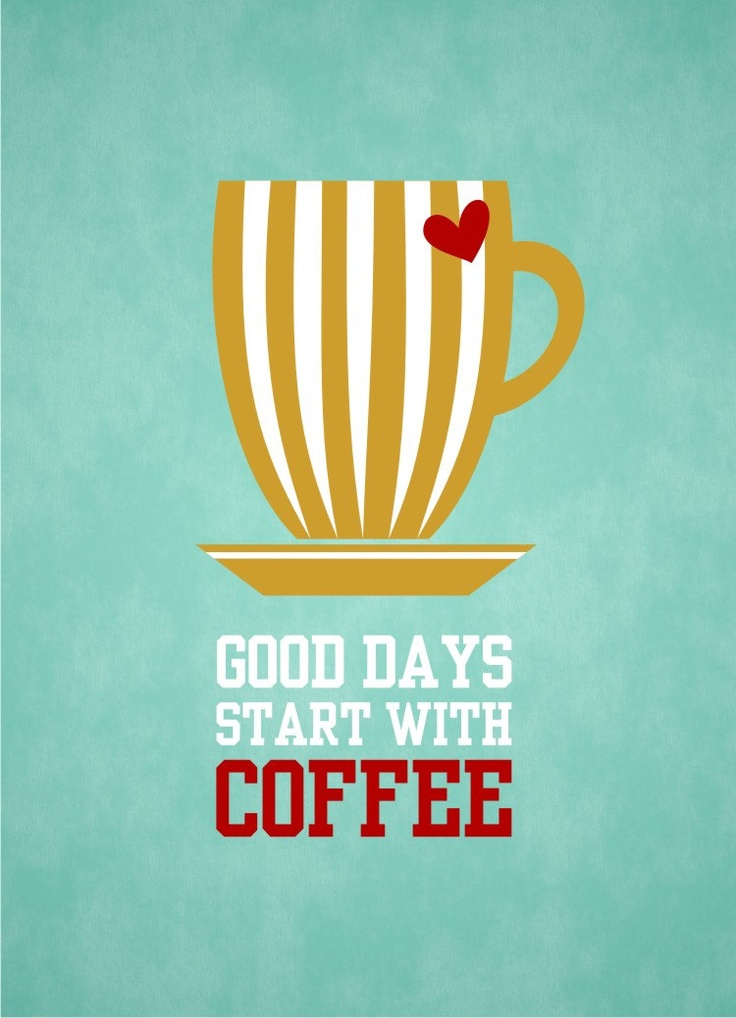 Good Days Start with Coffee - 5x7  - Digital Printable Poster, Print, Typography, Art, Download and Print JPEG Image. $2.95, via Etsy.