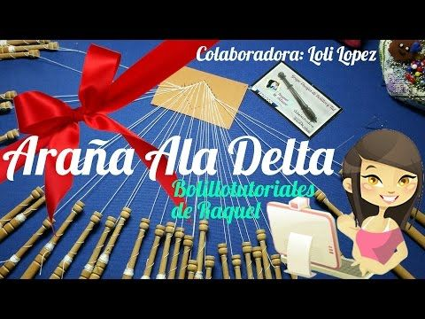 Araña ALA DELTA de Lola Lopez. Bolillotutoriales de Raquel M. Adsuar - YouTube