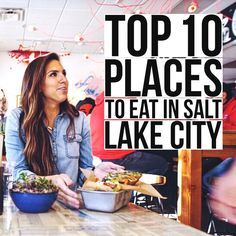 Female Foodie's Top 10 Places to Eat in SLC, Utah. A list of restaurants for those who are wondering what the BEST food in Salt Lake City looks like!