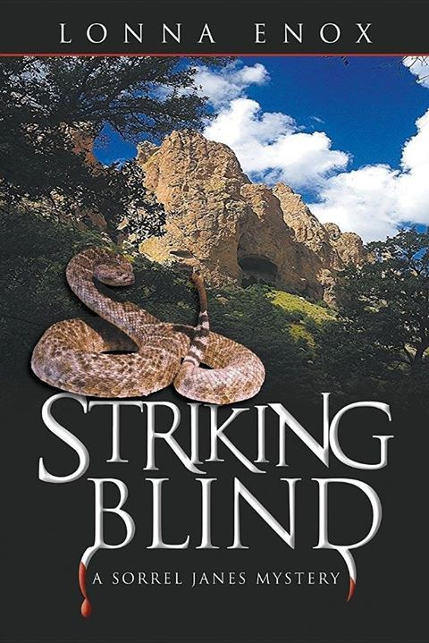 PRE-ORDER a autographed copy of Striking Blind Striking Blind: A Sorrel Janes Mystery  Sorrel Janes is an investigative reporter who went into witness protection following the murder of her husband by a cartel she was investigating. She has moved to a remote area of Southwestern New Mexico and lives on a ranch left to her by her aunt Rose. She is an excellent wildlife photographer and provides photo support to the local news paper in Saddle Gap, the closest town in the area…