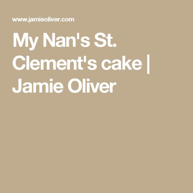 My Nan's St. Clement's cake   Jamie Oliver