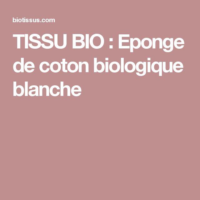TISSU BIO : Eponge de coton biologique blanche
