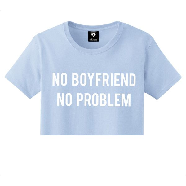 No Boyfriend No Problem Crop Top Pink Blue S M L Xl 2xl Tumblr... (335 MXN) ❤ liked on Polyvore featuring tops, t-shirts, pink crop top, loose tops, loose crop top, pink top and loose fitting tops