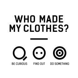 Fashion Revolution Campaign 2014 - Who Made My Clothes - www.fashionrevolution.org