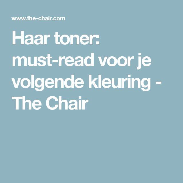 Haar toner: must-read voor je volgende kleuring - The Chair