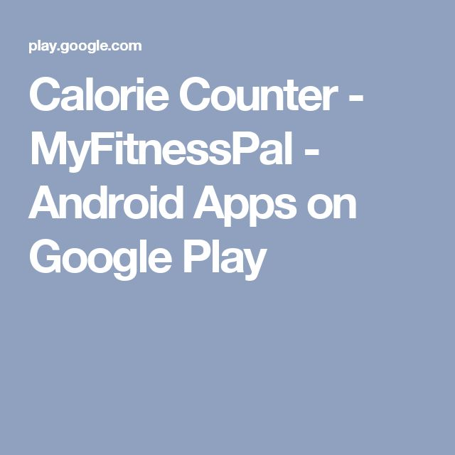 Calorie Counter - MyFitnessPal - Android Apps on Google Play