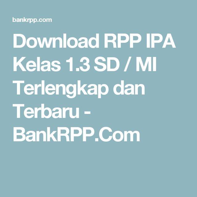 Download RPP IPA Kelas 1.3 SD / MI Terlengkap dan Terbaru - BankRPP.Com