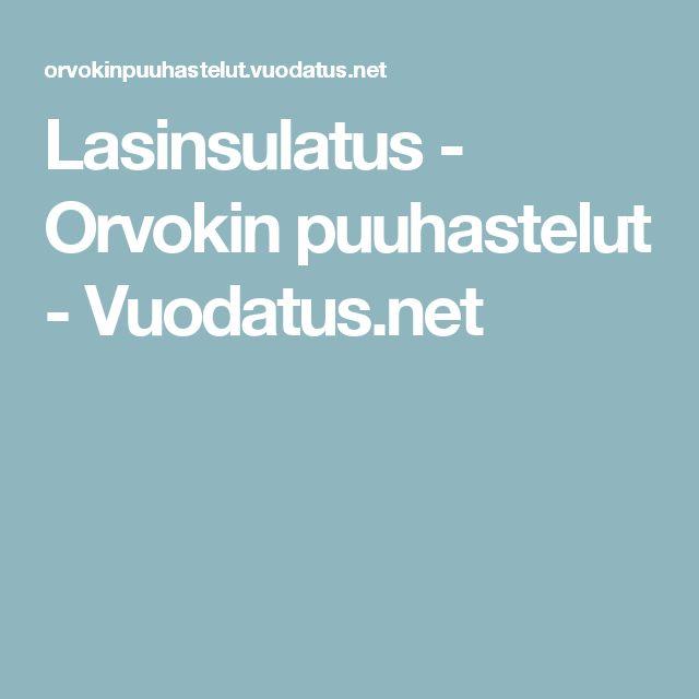 Lasinsulatus - Orvokin puuhastelut - Vuodatus.net