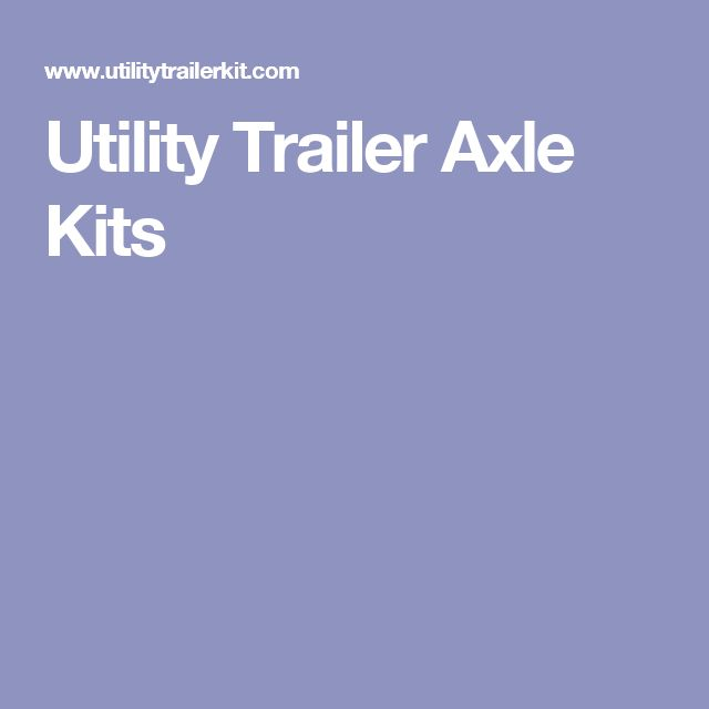 Utility Trailer Axle Kits