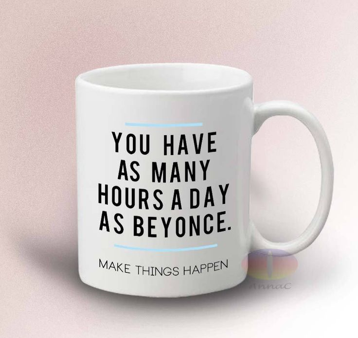 You Have As Many Hours In The Day As Beyonce Mug - White 11oz Ceramic Mug