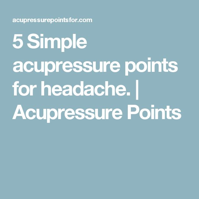 5 Simple acupressure points for headache. | Acupressure Points