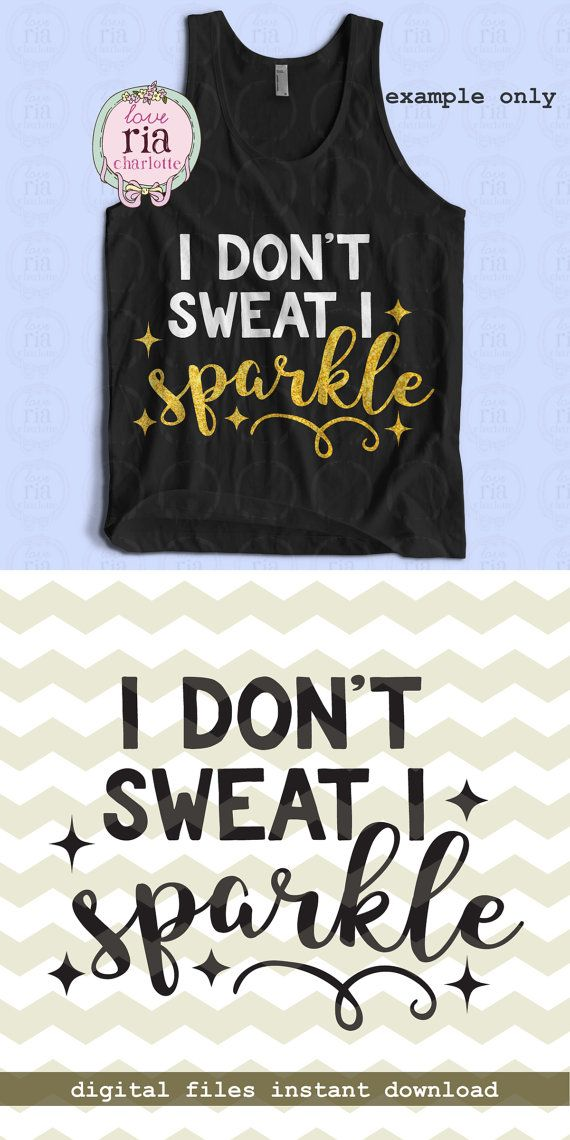   I don't sweat, I sparkle cutting files   digital download ____________________________________________________________________________  Instant digital download: X 1 SVG file compatible with most cutting machine X 1 DXF file X 1 Studio3 file for silhouette cameo  Please check the software you use is compatible with above files before purchase. No physical item will be sent. Other file types will not be supplied (Please see FAQ if you would like other file types).  In some softwares, you…