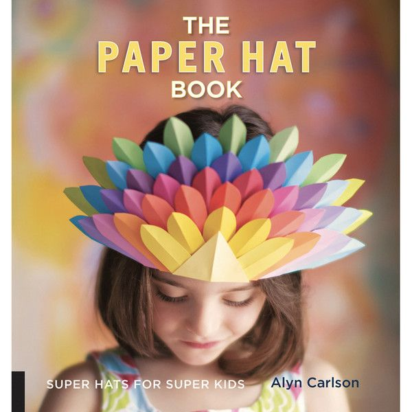 the paper hat book - super hats for super kids