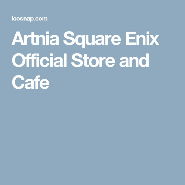 Artnia Square Enix Official Store and Cafe