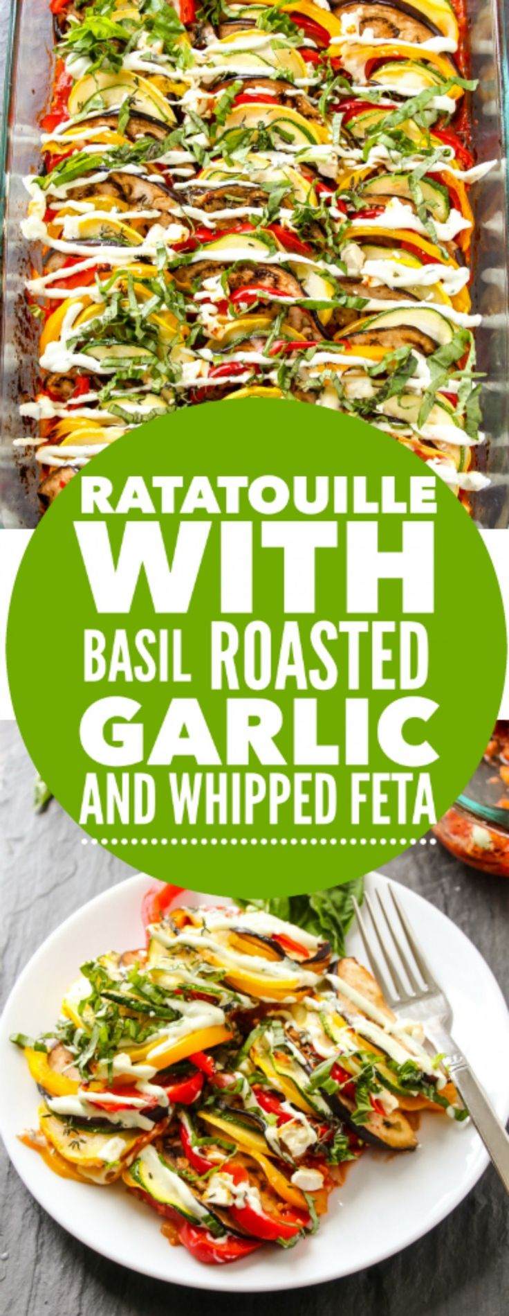 Homemade Ratatouille with Basil Roasted Garlic and Whipped Feta - Layers of Happiness
