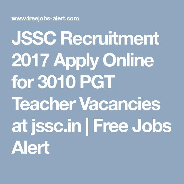 JSSC Recruitment 2017 Apply Online for 3010 PGT Teacher Vacancies at jssc.in | Free Jobs Alert