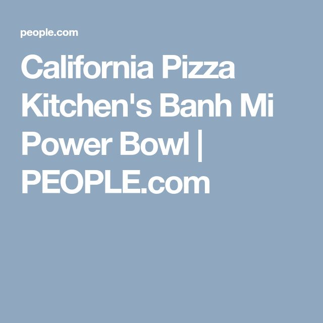 California Pizza Kitchen's Banh Mi Power Bowl | PEOPLE.com