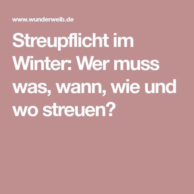 Streupflicht im Winter: Wer muss was, wann, wie und wo streuen?