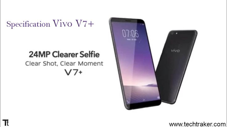 Specification of Vivo V7+: General Operating system Android 7.1 Nougat Device Type Smart Phone Sim Dual SIM (Nano-SIM, dual stand-by)  Announcement Status Coming soon. Exp. release 2017, September 15 Global Release Date 2017, September  Body Dimension 155.9 x 75.8 x 7.7 mm (6.14 x 2.98 x 0.30 in) Weight 160 g  DisplayMore