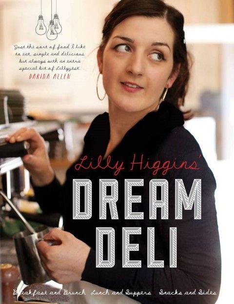 Lilly Higgin's Dream Deli Love this book